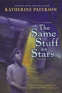 Book The Same Stuff As Stars by Katherine Paterson