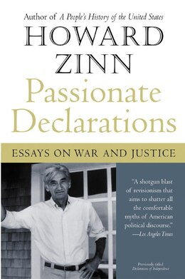 Book Passionate Declarations: Essays on War and Justice by Howard Zinn