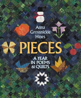 Book Pieces: A Year in Poems & Quilts by Anna Grossnickle Hines