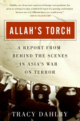 Book Allah's Torch: A Report from Behind the Scenes in Asia's War on Terror by Tracy Dahlby