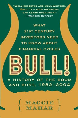 Book Bull!: A History of the Boom and Bust, 1982-2004 by Maggie Mahar