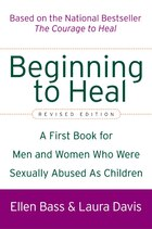 Beginning To Heal (Revised Edition): A First Book for Men and Women Who Were Sexually Abused As…