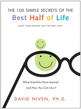 Book 100 Simple Secrets of the Best Half of Life: What Scientists Have Learned and How You Can Use It by David, Phd Niven