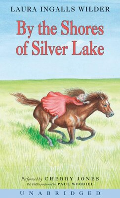 Book By The Shores Of Silver Lake Cd by Laura Ingalls Wilder