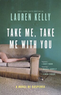 Book Take Me, Take Me With You: A Novel of Suspense by Lauren Kelly