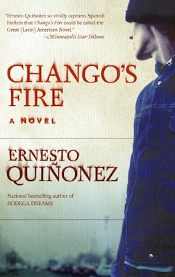 Book Chango's Fire: A Novel by Ernesto Quinonez