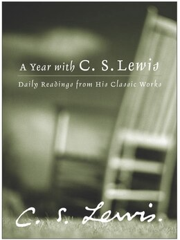 Book A Year With C. S. Lewis: Daily Readings from His Classic Works by C. S. Lewis