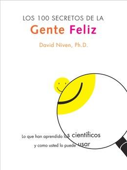 Book Los 100 Secretos de la Gente Feliz: Lo Que Los Cientificos Han Descubierto Y Como Puede Aplicarlo A… by David Niven