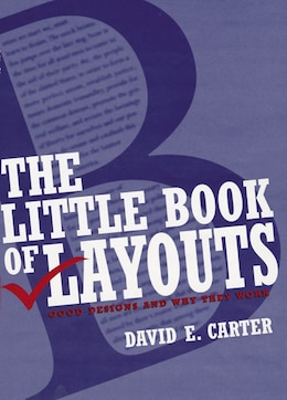 Book The Little Book Of Layouts: Good Designs and Why They Work by David E. Carter