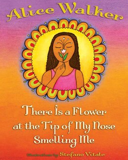 Book There Is a Flower at the Tip of My Nose Smelling Me by Alice Walker