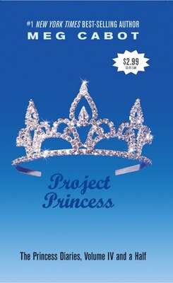 Book The Princess Diaries, Volume Iv And A Half: Project Princess: Project Princess by Meg Cabot