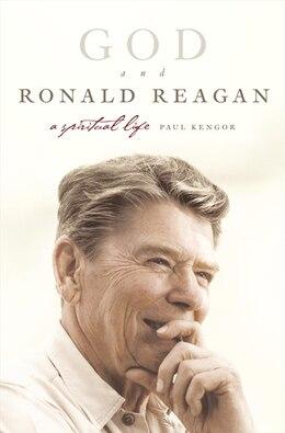 Book God and Ronald Reagan: A Spiritual Life by Paul Kengor