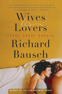 Wives & Lovers: Three Short Novels