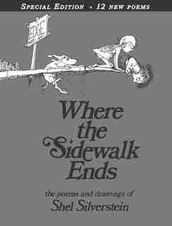 Where The Sidewalk Ends Special Edition With 12 Extra Poems: Poems and Drawings by Shel Silverstein
