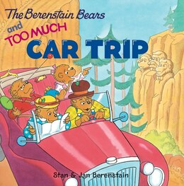 Book The Berenstain Bears And Too Much Car Trip by Jan Berenstain