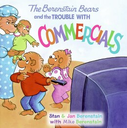 Book The Berenstain Bears And The Trouble With Commercials by Jan Berenstain