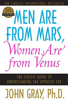 Book Men Are from Mars, Women Are from Venus: The Classic Guide to Understanding the Opposite Sex by John Gray