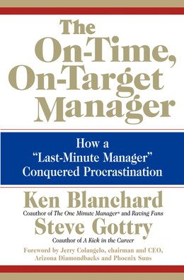 Book The On-time, On-target Manager: How a Last-Minute Manager Conquered Procrastination by Ken Blanchard