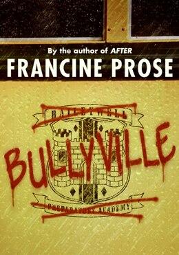 Book Bullyville by Francine Prose