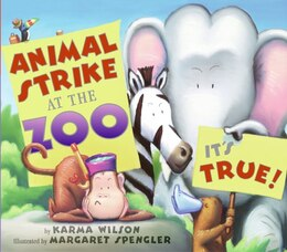 Book Animal Strike At The Zoo. It's True! by Karma Wilson