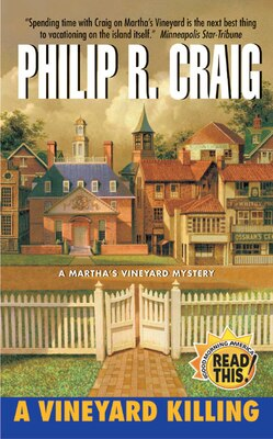 Book A Vineyard Killing: A Martha's Vineyard Mystery by Philip R. Craig