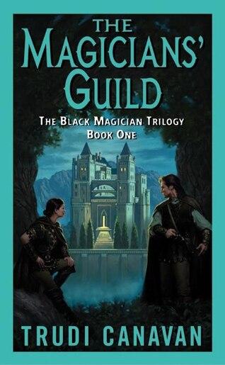 The Magicians' Guild: The Black Magician Trilogy Book 1 by Trudi Canavan