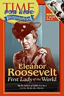 Book Time For Kids: Eleanor Roosevelt: First Lady of the World by Editors Of Time For Kids
