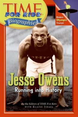 Book Time For Kids: Jesse Owens: Running into History by Of T Editors of TIME For Kids