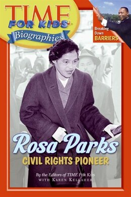 Book Time For Kids: Rosa Parks: Civil Rights Pioneer by Time Editors of TIME For Kids