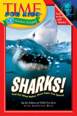 Book Time For Kids: Sharks!: Sharks! by Of T Editors of TIME For Kids