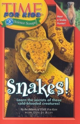 Book Time For Kids: Snakes!: Snakes! by Of T Editors of TIME For Kids