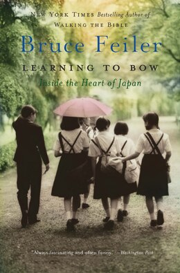 Book Learning To Bow: Inside the Heart of Japan by Bruce Feiler