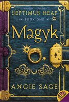 Septimus Heap, Book One: Magyk: Magyk