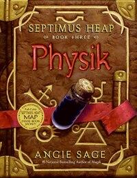 Septimus Heap, Book Three: Physik: Physik