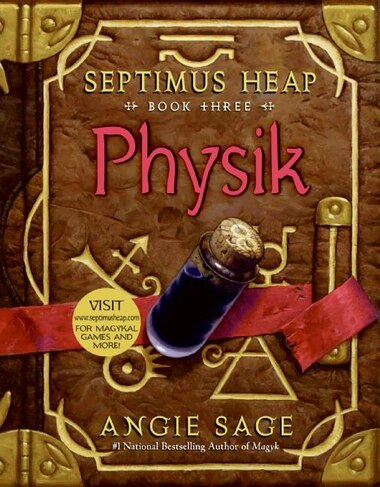Septimus Heap, Book Three: Physik: Physik by Angie Sage
