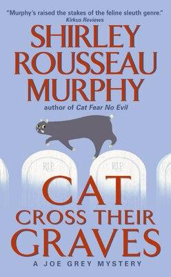Book Cat Cross Their Graves: A Joe Grey Mystery by Shirley Rousseau Murphy