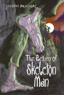Book The Return Of Skeleton Man by Joseph Bruchac