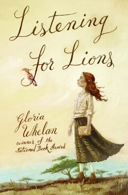 Book Listening for Lions by Gloria Whelan