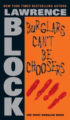Book Burglars Can't Be Choosers by Lawrence Block
