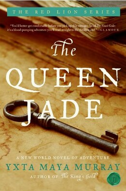 Book The Queen Jade: A New World Novel Of Adventure by Yxta Maya Murray