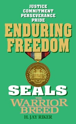 Book Seals The Warrior Breed: Enduring Freedom: Enduring Freedom by H. Jay Riker