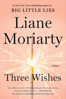 Book Three Wishes: A Novel by Liane Moriarty