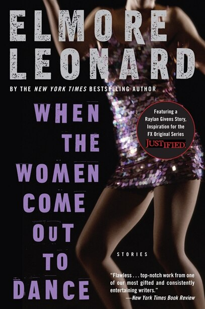 When The Women Come Out To Dance: Stories by Elmore Leonard