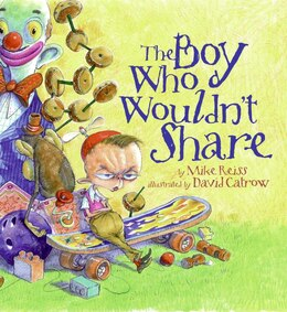 Book The Boy Who Wouldn't Share by Mike Reiss