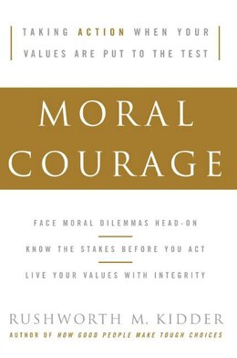 Book Moral Courage by Rushworth M. Kidder