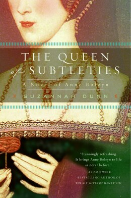 Book The Queen Of Subtleties: A Novel of Anne Boleyn by Suzannah Dunn