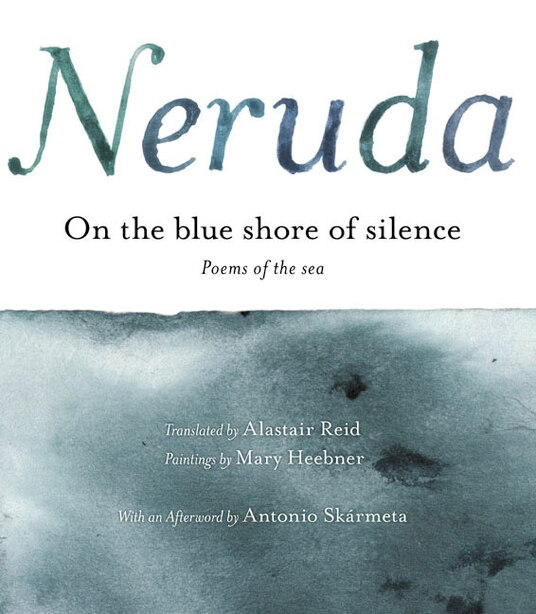 On The Blue Shore Of Silence \ A La Orilla Azul Del Silencio (spanish Edition): Poemas frente al mar (Bilingual) by Pablo Neruda
