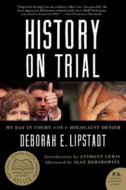 Book History On Trial: My Day in Court with a Holocaust Denier by Deborah E. Lipstadt