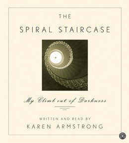 Book The Spiral Staircase Cd: My Climb out of Darkness by Karen Armstrong