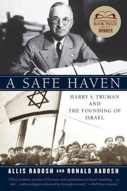 Book A Safe Haven: Harry S. Truman and the Founding of Israel by Ronald Radosh